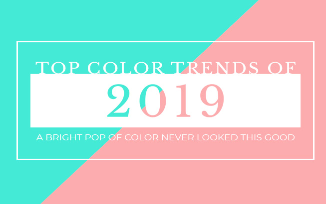 Top 2019 color trends that you'll see everywhere